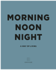 Morning, Noon, Night: A Way of Living Cover Image
