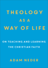 Theology as a Way of Life: On Teaching and Learning the Christian Faith Cover Image