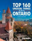 Top 160 Unusual Things to See in Ontario Cover Image