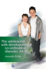 The Adolescent with Developmental Co-Ordination Disorder (DCD) Cover Image