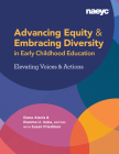 Advancing Equity and Embracing Diversity in Early Childhood Education: Elevating Voices and Actions Cover Image