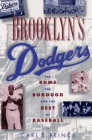 Brooklyn's Dodgers: The Bums, the Borough, and the Best of Baseball, 1947-1957 Cover Image