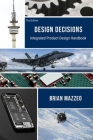 Design Decisions: Integrated Product Design Handbook Cover Image