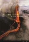 The Earth Machine: The Science of a Dynamic Planet Cover Image