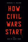 How Civil Wars Start: And How to Stop Them Cover Image