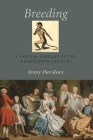 Breeding: A Partial History of the Eighteenth Century Cover Image
