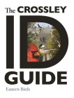 The Crossley Id Guide: Eastern Birds (Crossley Id Guides) Cover Image