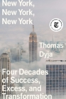 New York, New York, New York: Four Decades of Success, Excess, and Transformation Cover Image