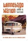 Winnebago Nation: The RV in American Culture Cover Image