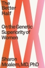 The Better Half: On the Genetic Superiority of Women Cover Image