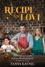 A Recipe for Love: Adventures of an Italian Restaurateur Cover Image