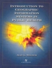 Introduction to Geographic Information Systems in Public Health Cover Image