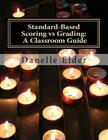 Standard-Based Scoring Vs Grading: A Classroom Guide Cover Image