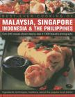 Best Ever Cooking of Malaysia, Singapore, Indonesia & the Philippines: Over 340 Recipes Shown Step by Step in 1400 Beautiful Photographs; Ingredients, Cover Image