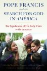 Pope Francis and the Search for God in America: The Significance of His Early Visits to the Americas Cover Image