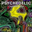 Psychedelic Calendar 2022: 16-Month Calendar, Cute Gift Idea For Men And Women Cover Image