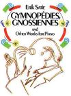Gymnopédies, Gnossiennes and Other Works for Piano (Dover Music for Piano) Cover Image