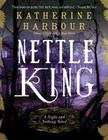 Nettle King (Night and Nothing Novels) Cover Image