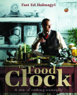 The Food Clock: A Year of Cooking Seasonally Cover Image