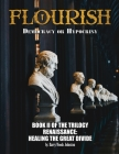 Flourish: Democracy or Hypocrisy: Democracy or Hypocrisy: BOOK II of the TRILOGY Renaissance: Healing The Great Divide Cover Image