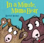 In a Minute, Mama Bear (Mama and Bella Bear) Cover Image