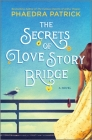 The Secrets of Love Story Bridge Cover Image