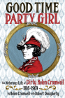 Good Time Party Girl: The Notorious Life of Dirty Helen Cromwell 1886-1969 Cover Image