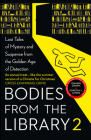 Bodies from the Library 2: Forgotten Stories of Mystery and Suspense by the Queens of Crime and Other Masters of Golden Age Detection Cover Image