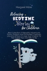 Relaxing Bedtime Stories for Children: Best Collection Of Beautiful Adventures, Funny Dragons And Enchanted Creatures, Unicorns and More To Help Your Cover Image