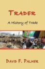 Trader: A History of Trade Cover Image