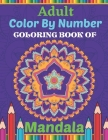 Adult Color By Number Coloring Book Of Mandala: Coloring book for Adults 30 Mandala Pictures Color by numbers Stress Management Coloring book for ... Cover Image
