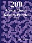 200 Crazy Clever Kakuro Puzzles - Volume 7 Cover Image
