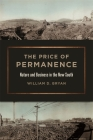 The Price of Permanence: Nature and Business in the New South (Environmental History and the American South) Cover Image