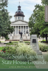 The South Carolina State House Grounds: A Guidebook Cover Image