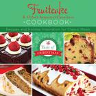 Fruitcake & Other Seasonal Favorites Cookbook: Recipes and Holiday Inspiration Cover Image