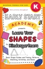 Early Start Academy, Learn Your Shapes for Kindergartners: (Ages 5-6) Basic Shape Guides and Tracing, Patterns, Matching, Activities, and More! (Backp Cover Image