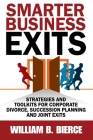 Smarter Business Exits: Strategies and Toolkits for Corporate Divorce, Succession Planning and Joint Exits Cover Image