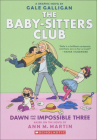 The Baby-Sitters Club: Dawn and the Impossible Three Cover Image