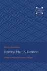 History, Man, and Reason: A Study in Nineteenth-Century Thought Cover Image