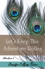 Lets Keep This Adventure Rolling Cover Image