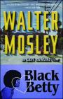 Black Betty: An Easy Rawlins Novel (Easy Rawlins Mysteries) Cover Image