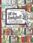 Off the Bookshelf Coloring Book: 45+ Weirdly Wonderful Designs to Color for Fun & Relaxation Cover Image