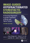 Image-Guided Hypofractionated Stereotactic Radiosurgery: A Practical Approach to Guide Treatment of Brain and Spine Tumors Cover Image