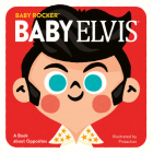 Baby Elvis: A Book about Opposites (Baby Rocker) Cover Image