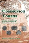 Communion Tokens: A Guide for Collecting Scottish, Canadian & United States Tokens Cover Image
