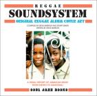 Reggae Soundsystem: Original Reggae Album Cover Art: A Visual History of Jamaican Music from Mento to Dancehall Cover Image