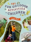 101 Fun Outdoor Activities for Children Cover Image