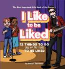 I Like To Be Liked: 12 Things To Do (All of the Time) To Be Liked Cover Image