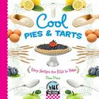 Cool Pies & Tarts: Easy Recipes for Kids to Bake (Checkerboard Science Library: Cool Baking) Cover Image