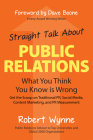 Straight Talk about Public Relations: What You Think You Know Is Wrong Cover Image